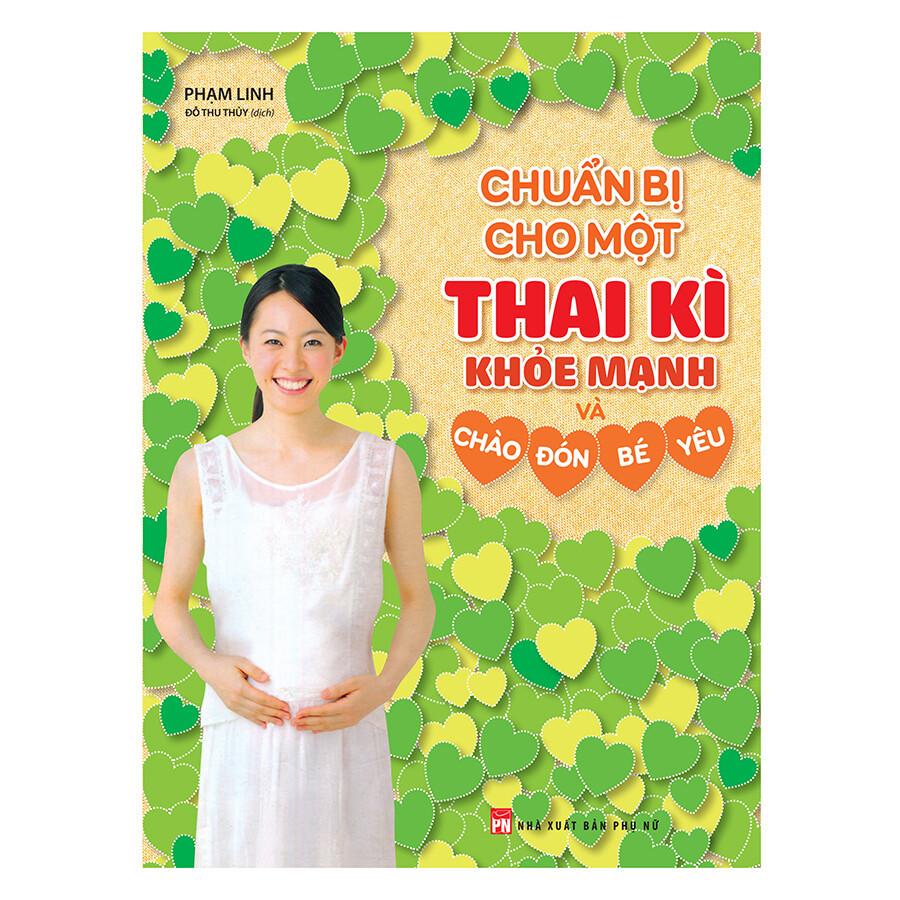 Sách Thai Giáo: Chuẩn Bị Cho Một Thai Kì Khỏe Mạnh Và Chào Đón Bé Yêu